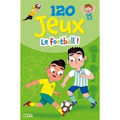 120 Jeux - le Football ! - Dès 7 ans