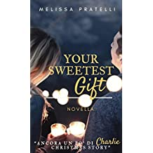 Your sweetest gift: Ancora un po' di Charlie Christmas story
