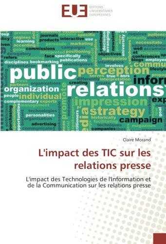 L'impact des TIC sur les relations presse: L'impact des Technologies de l'Information et de la Communication sur les relations presse par Claire Morand