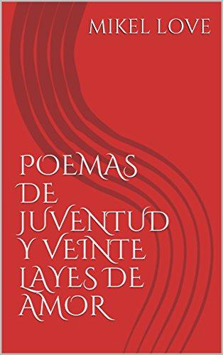 POEMAS DE JUVENTUD Y VEINTE LAYES DE AMOR (Spanish Edition)