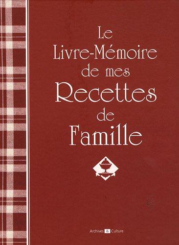 Le livre-mémoire de mes recettes de famille par Archives et culture