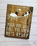 Ced454sy Regalo para el Novio de tu Perro te llamará Cuando esté Listo para el Cuidado del Perro Perro Perro señal de cumpleaños no Llamar a tu Mascota SPA Perro mamá