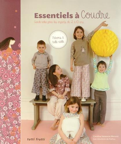 Essentiels à coudre : Garde-robe pour les enfants de 2 à 10 ans