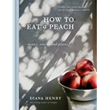 How to eat a peach: Menus, stories and places