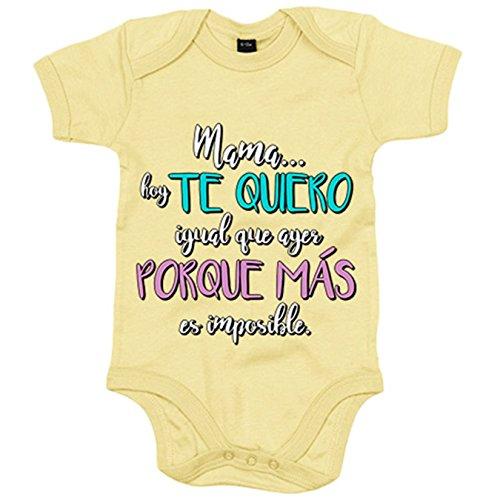 Body bebé mamá hoy te quiero igual que ayer porque más es imposible