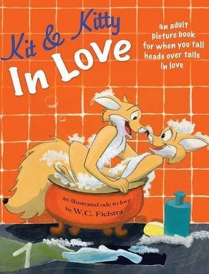 [(Kit and Kitty in Love)] [By (author) W C Fielstra ] published on (June, 2013)