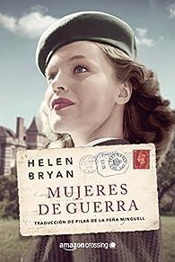 Mujeres de guerra par Helen Bryan