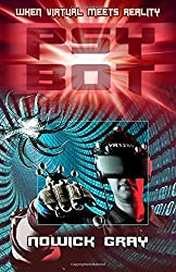 PsyBot: A Novel of the Near Future by Nowick Gray (2014-05-15)