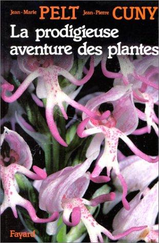 La Prodigieuse aventure des plantes ou Les extraordinaires et véridiques tribulations des plantes racontées grâce à la complicité d'un homme de science et d'un autre de la rue.