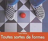 Toutes sortes de formes | Hoban, Tana (1917-2006). Illustrateur