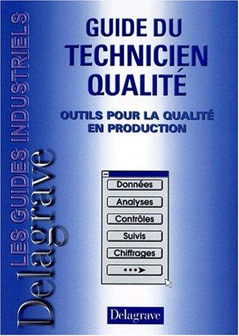 Guide du technicien qualité. Outils pour la qualité en production