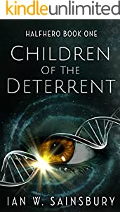 Children Of The Deterrent (Halfhero Book 1)