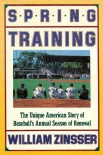 Spring Training by William Knowlton Zinsser (1989-03-01)