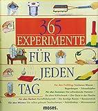 365 Experimente für jeden Tag: Ab 8 Jahre - Anita van Saan