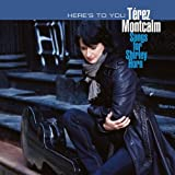 Songtexte von Térez Montcalm - Here's To You - Songs For Shirley Horn