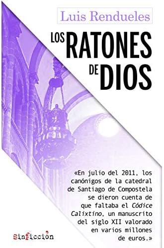 Los ratones de Dios: Los secretos del robo del Códice Calixtino de la catedral de Santiago: 3