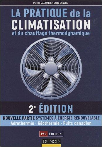 La pratique de la climatisation et du chauffage thermodynamique par Patrick Jacquard, Serge Sandre