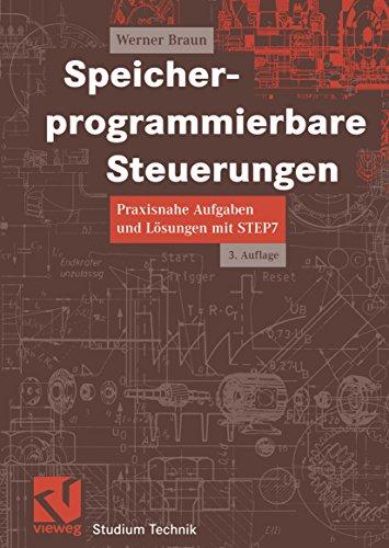 Speicherprogrammierbare Steuerungen: Praxisnahe Aufgaben und Lösungen mit STEP 7 (Studium Technik) Sps-speicherprogrammierbare Steuerung
