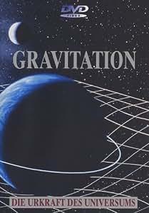 Gravitation - Die Urkraft des Universums