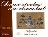 Deux siècles au chocolat : La légende de Debauve & Gallais