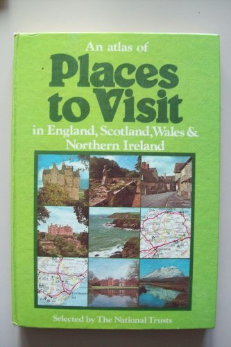 An atlas of places to visit in England, Scotland, Wales & Northern Ireland