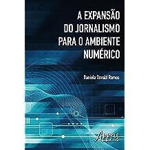 A expansão do jornalismo para o ambiente numérico (Ciências da Comunicação)