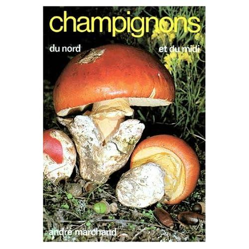 CHAMPIGNONS DU NORD ET DU MIDI. : Tome 1, les meilleurs comestibles et les principaux vénéneux, 5ème édition