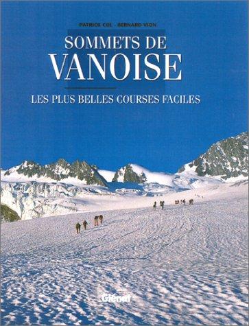 Sommets de Vanoise. : Les plus belles courses faciles par Patrick Col, Bernard Vion