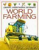 World Farming (Usborne Understanding Geography)