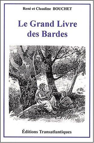 Le Grand Livre des Bardes par René Bouchet, Claudine Bouchet