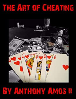The Art of Cheating by [Amos II, Anthony, Erdnase, S.W.]
