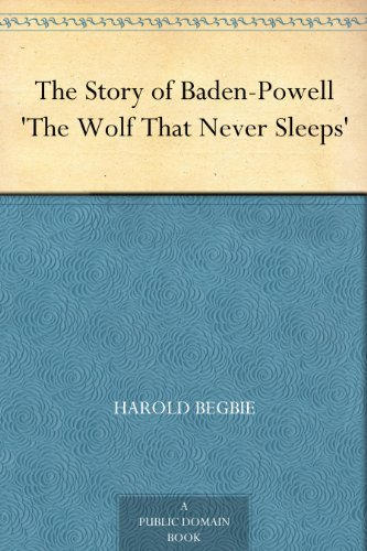 the-story-of-baden-powell-the-wolf-that-never-sleeps