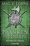 Die Pranken des Löwen: Ein Robin-Hood-Roman (Die Robin Hood-Reihe, Band 1)