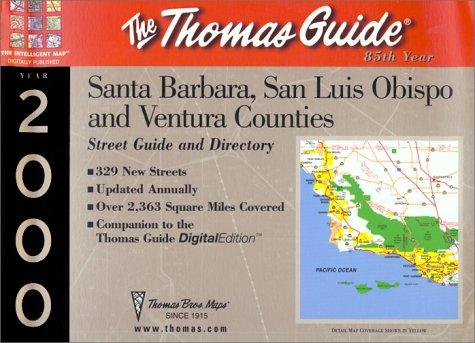 Thomas Guide Santa Barbara, San Luis Obispo and Ventura Counties: Street Guide and Directory