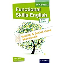 Functional Skills English in Context Health & Social Care Workbook Entry 3 - Level 2: Entry 3 Level 2