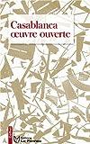 Casablanca oeuvre ouverte : Coffret 2 volumes : Tome 1, Casablanca fragments d'imaginaire ; Tome 2, Casablanca, poème urbain
