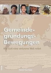 Gemeindegründungs-Bewegungen: Wie Gott eine verlorene Welt rettet