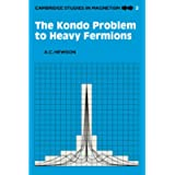 The Kondo Problem to Heavy Fermions: 2 (Cambridge Studies in Magnetism, Series Number 2)