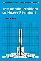 The Kondo Problem to Heavy Fermions (Cambridge Studies in Magnetism)
