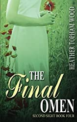 The Final Omen: Second Sight Book Four by Heather Topham Wood (2013-11-18)