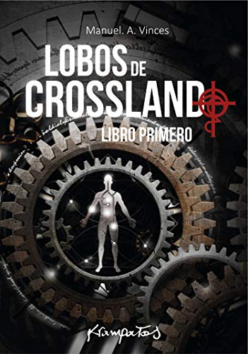 LOBOS DE CROSSLAND: Libro Primero (La Orden de La Cruz del Norte) por Manuel A. Vinces