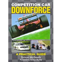Competition Car Downforce: A Practical Guide by Simon McBeath (1998-02-02)