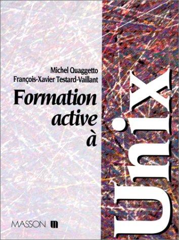Formation active à Unix par Michel Quaggetto, François-Xavier Testard-Vaillant