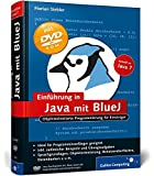 Einführung in Java mit BlueJ: Objektorientierte Programmierung für Einsteiger (Galileo Computing)