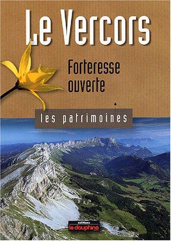 Le Vercors : Forteresse ouverte par Michel Wullschleger