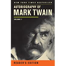 Autobiography of Mark Twain: v. 1: Reader's Edition, Just My Words (Mark Twain Papers)