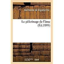 Le pèlerinage de l'âme (Éd.1895) (Religion)