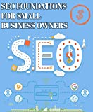 Seo Foundations For Small Business Owners: A Small Business Guide (Beyond The Lines Book 1) (English Edition)