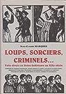 Loups, sorciers, criminels par Marquis