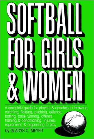 Softball for Girls and Women (Softball for Girls & Women Ppr) por Ockert Meyer